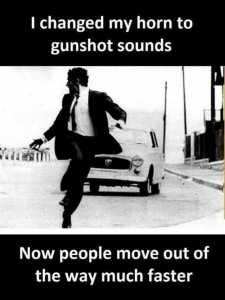 i-changed-my-car-horn-to-gunshots-now-people-get-out-of-the-way-much-faster-WHi6T