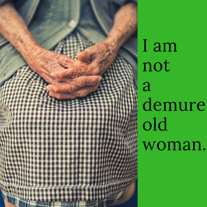 I am not ademure oldwoman..png